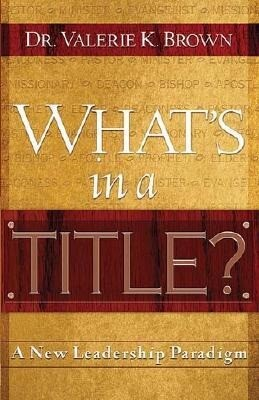 What's in a Title?: A New Leadership Paradigm als Taschenbuch