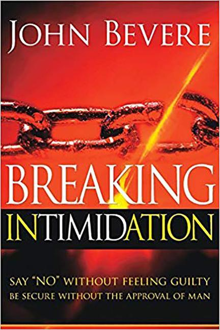 Breaking Intimidation: Say No Without Feeling Guilty. Be Secure Without the Approval of Man als Taschenbuch