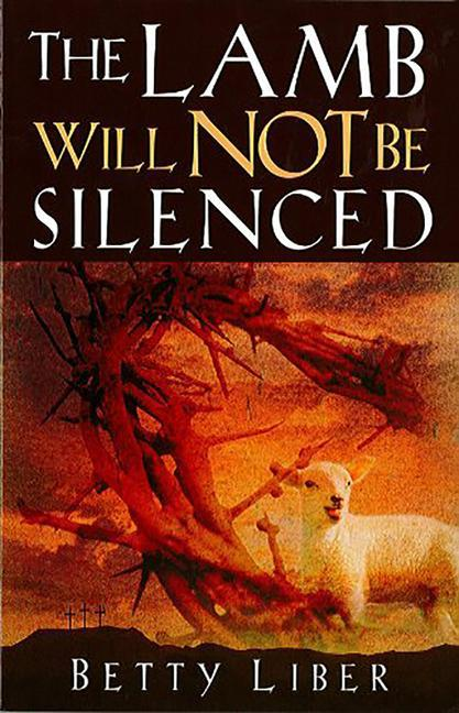 The Lamb Will Not Be Silenced als Taschenbuch