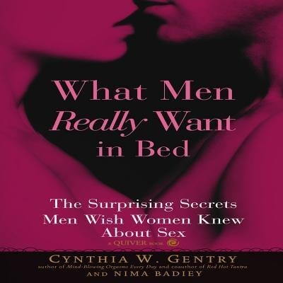 What Men Really Want in Bed: The Surprising Facts Men Wish Women Knew about Sex als Taschenbuch