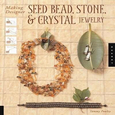 Making Designer Seed Bead, Stone, and Crystal Jewelry als Taschenbuch