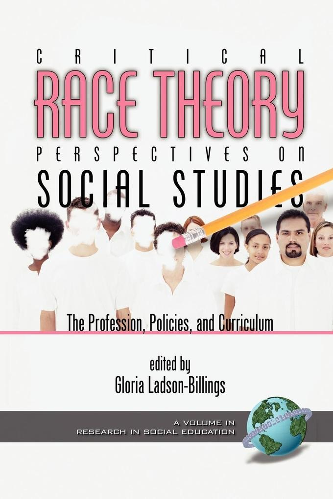 Critical Race Theory Perspectives on the Social Studies als Taschenbuch