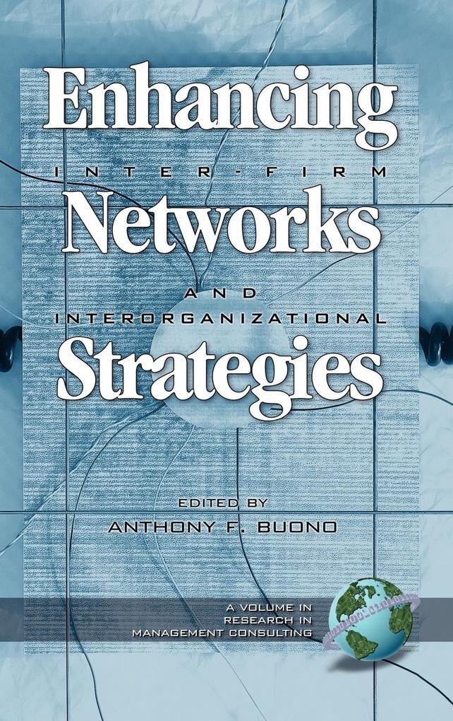 Enhancing Inter-Firm Networks and Interorganizational Strategies (HC) als Buch