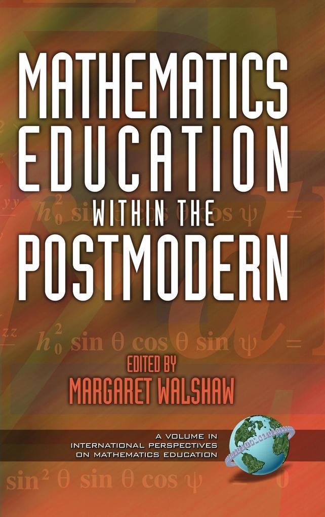 Mathematics Education Within the Postmodern (Hc) als Buch