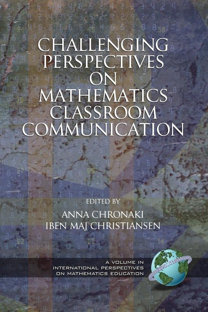 Challenging Perspectives on Mathematics Classroom Communication (PB) als Buch