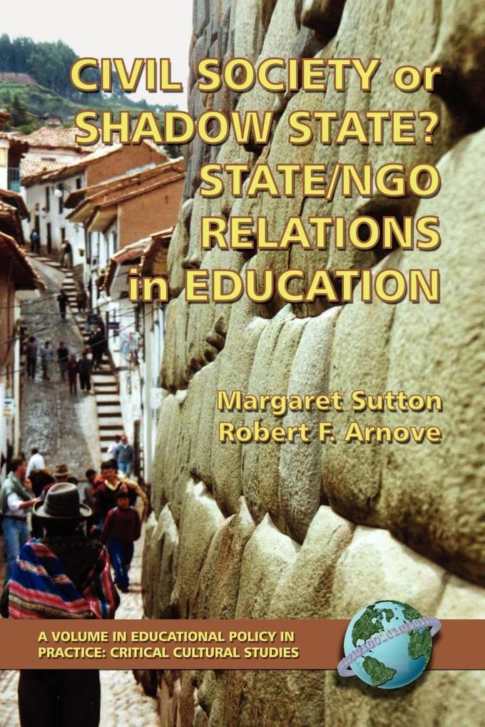 Civil Society or Shadow State? State/Ngo Relations in Education (PB) als Taschenbuch