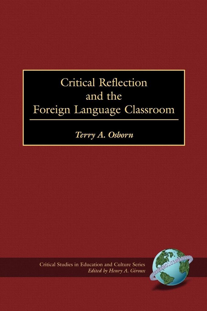 Critical Refelction and the Foreign Language Classroom (PB) als Taschenbuch