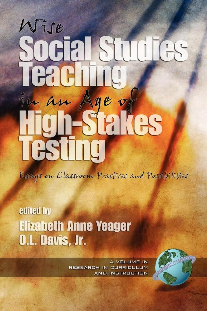 Wise Social Studies in an Age of High-Stakes Testing als Taschenbuch
