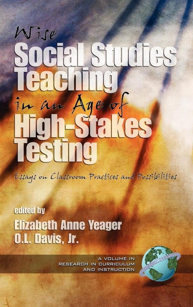 Wise Social Studies in an Age of High-Stakes Testing als Buch