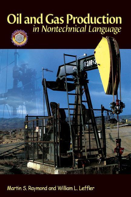 Oil & Gas Production in Nontechnical Language als Buch