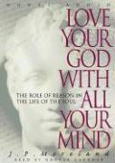 Love Your God with All Your Mind: The Role of Reason in the Life of the Soul als Hörbuch