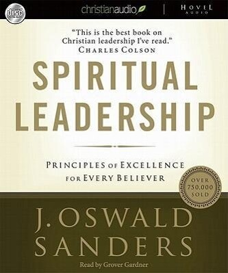 Spiritual Leadership: Principles of Excellence for Every Believer als Hörbuch