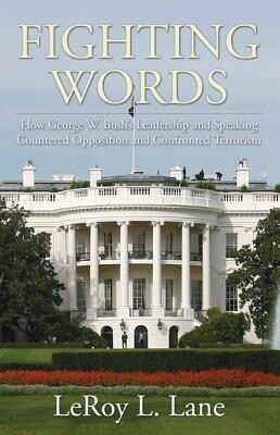 Fighting Words: How George W. Bush's Leadership and Speaking Countered Opposition and Confronted Terrorism als Taschenbuch