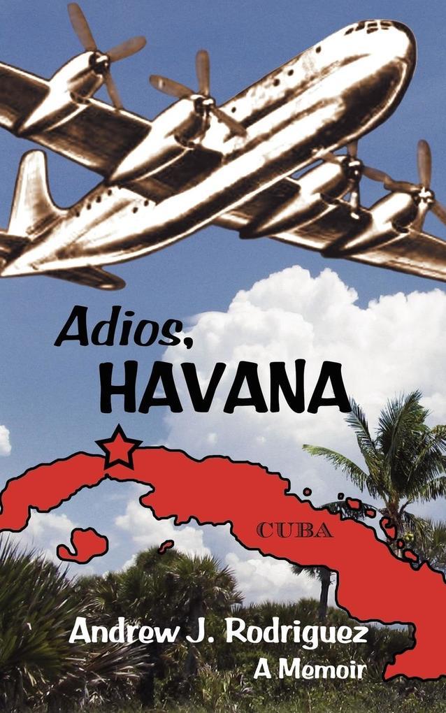 Adios, Havana: A Memoir als Taschenbuch