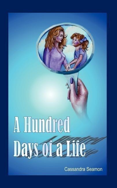 A Hundred Days of a Life als Taschenbuch