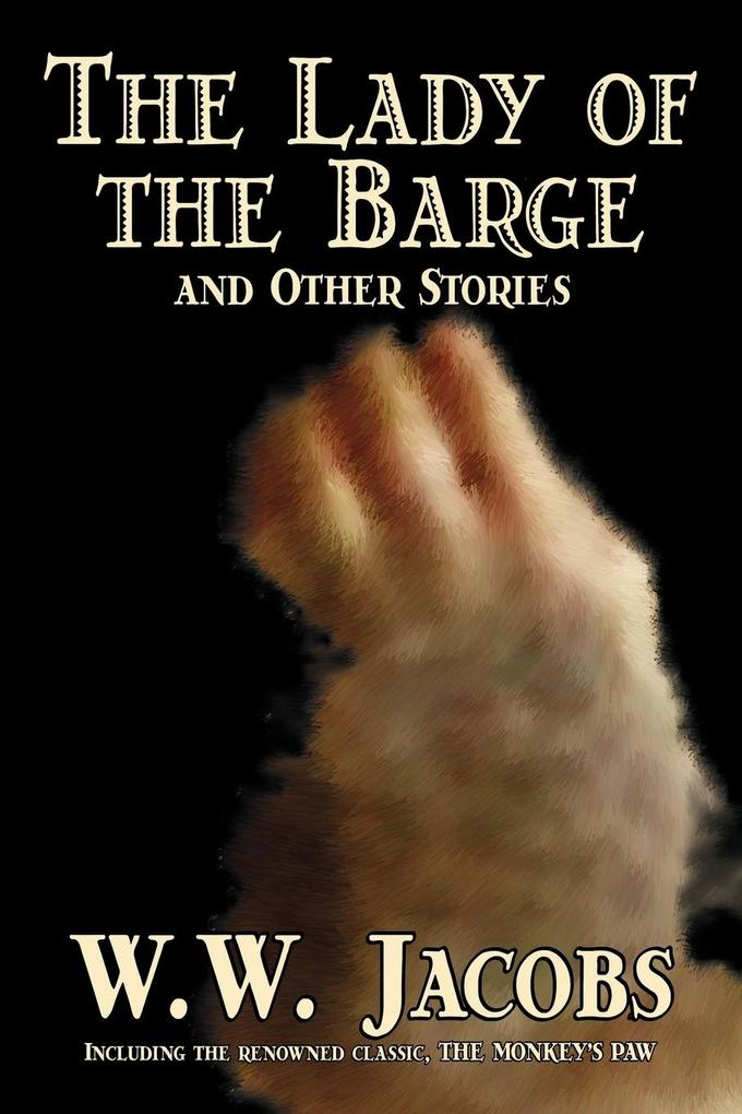 The Lady of the Barge and Other Stories by W. W. Jacobs, Classics, Science Fiction, Short Stories, Sea Stories als Taschenbuch