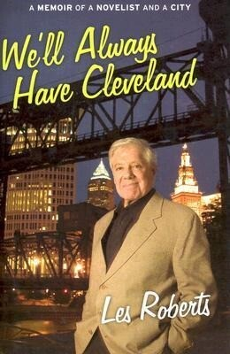 We'll Always Have Cleveland: A Memoir of a Novelist and a City als Buch