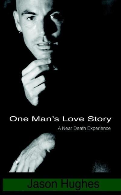 One Man's Love Story - A Near-Death Experience als Taschenbuch