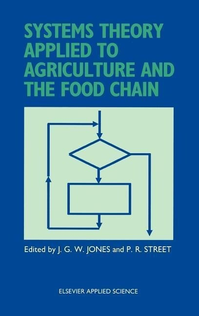 Systems Theory Applied to Agriculture and the Food Chain als Buch
