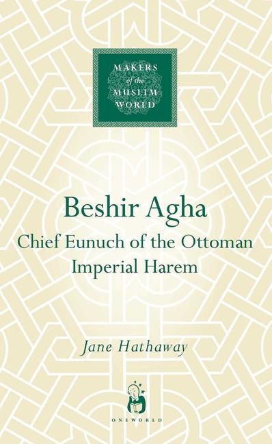 Beshir Agha: Chief Eunuch of the Ottoman Imperial Harem als Buch