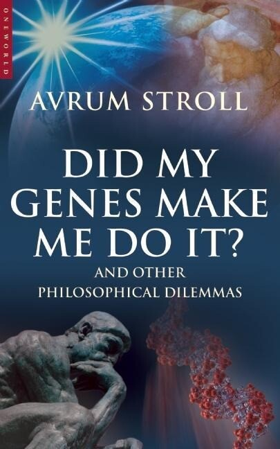Did My Genes Make Me Do It?: And Other Philosophical Dilemmas als Buch