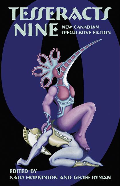 Tesseracts Nine: New Canadian Speculative Fiction als Taschenbuch