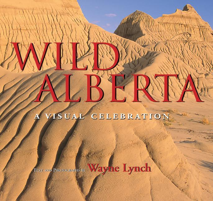 Wild Alberta: A Visual Celebration als Buch