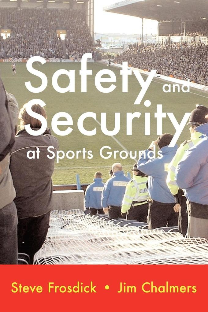 Safety and Security at Sports Grounds als Taschenbuch