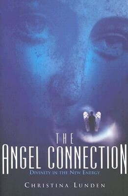 The Angel Connection: Utilizing Your Angels in the New Energy als Taschenbuch