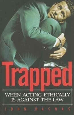 Trapped: When Acting Ethically Is Against the Law als Taschenbuch