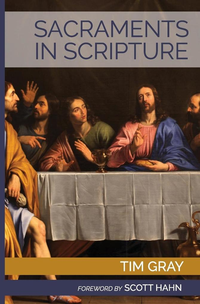 Sacraments in Scripture: Salvation History Made Present als Taschenbuch