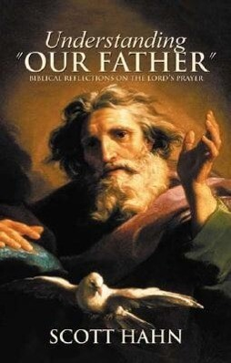 """Understanding """"Our Father"""": Biblical Reflections on the Lord's Prayer als Taschenbuch"""