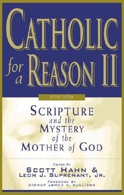 Catholic for a Reason II: Scripture and the Mystery of the Mother of God als Taschenbuch