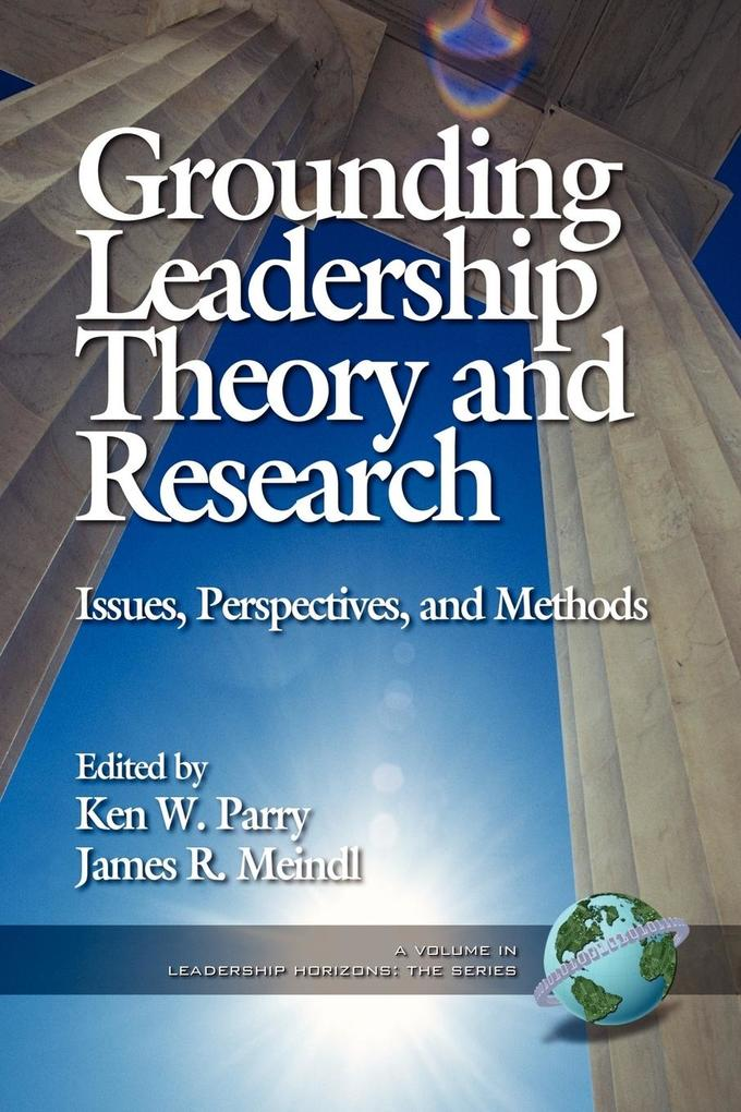Grounding Leadership Theory and Research als Taschenbuch