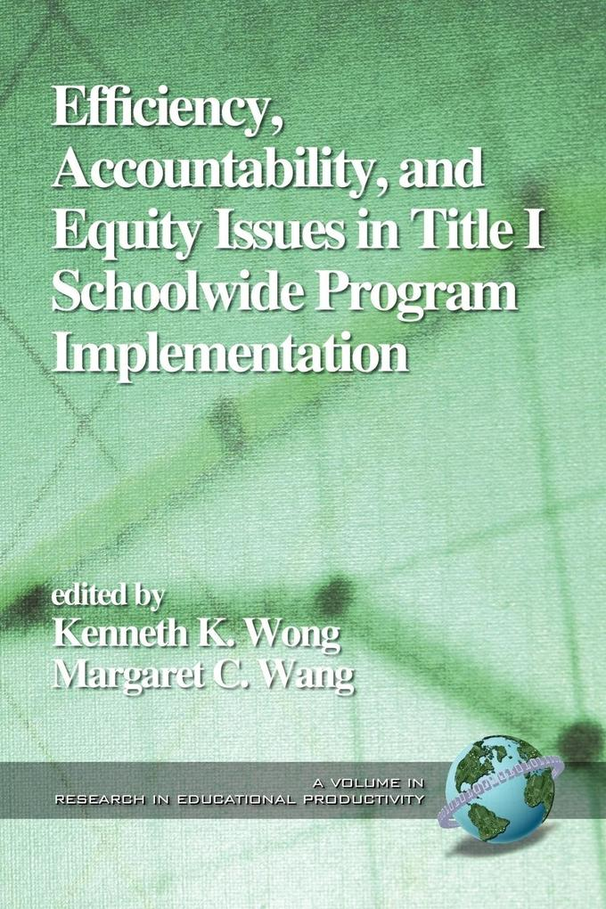 Efficiency, Accountability, and Equity Issues in Title 1 Schoolwide Program Implementation (PB) als Taschenbuch