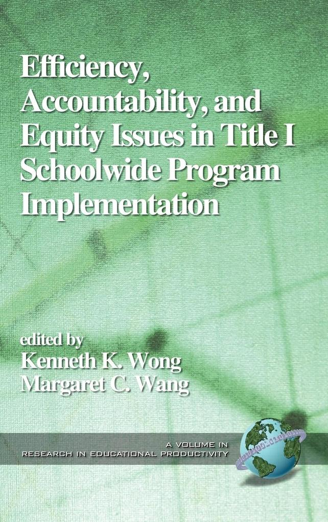 Efficiency, Accountability, and Equity Issues in Title 1 Schoolwide Program Implementation (HC) als Buch