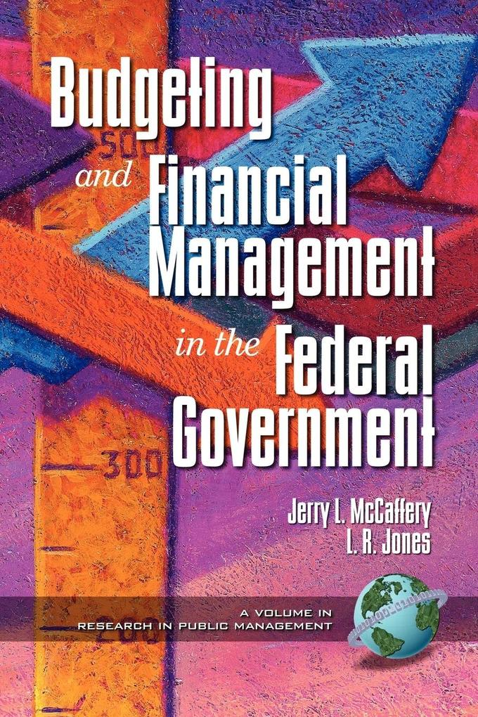 Public Budgeting and Financial Management in the Federal Government (PB) als Taschenbuch