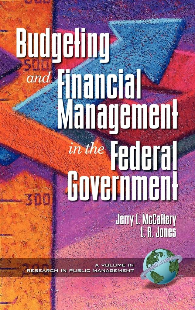 Public Budgeting and Financial Management in the Federal Government (HC) als Buch