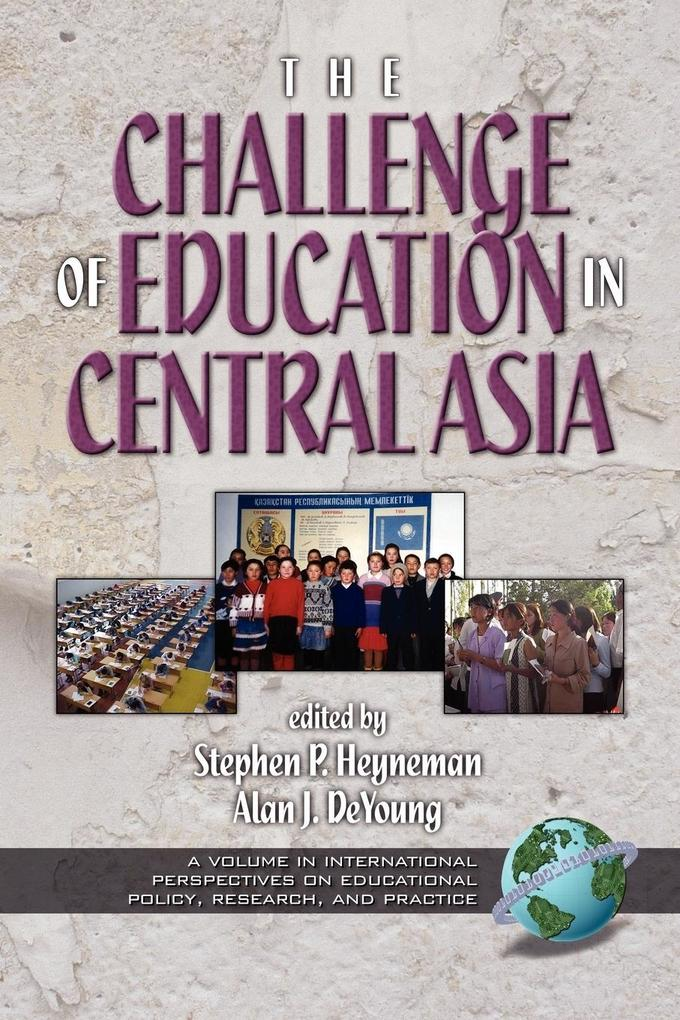 The Challenges of Education in Central Asia (PB) als Taschenbuch