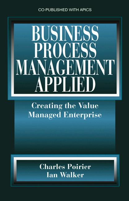 Business Process Management Applied: Creating the Value Managed Enterprise als Buch