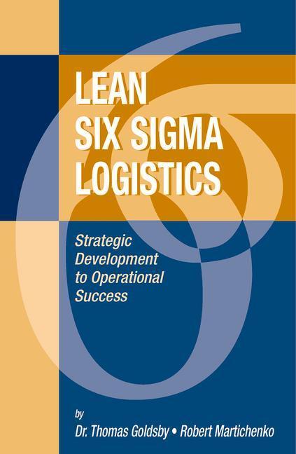 Lean Six SIGMA Logistics: Strategic Development to Operational Success als Buch