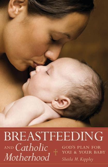 Breastfeeding and Catholic Motherhood: God's Plan for You and Your Baby als Taschenbuch