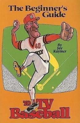 The Beginner's Guide to TV Baseball als Taschenbuch