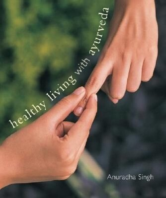 Healthy Living W/ Ayurveda als Buch