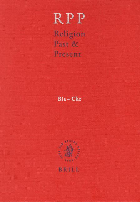 Religion Past and Present, Volume 2 (Bia-Chr) als Buch