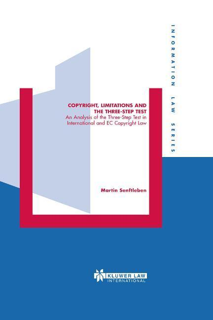 Copyright, Limitations and the Three-Step Test: An Analysis of the Three-Step Test in International and EC Copyright Law als Buch