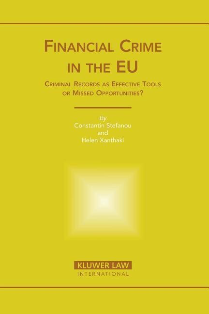 Financial Crime in the Eu: Criminal Records as Effective Tools or Missed Opportunities? als Buch