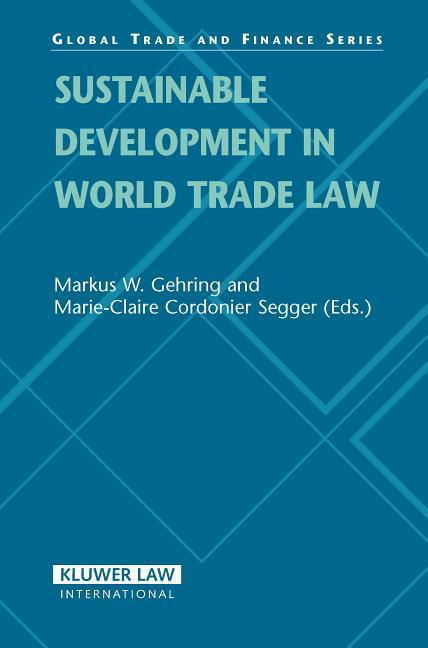 Sustainable Developments in World Trade Law als Buch