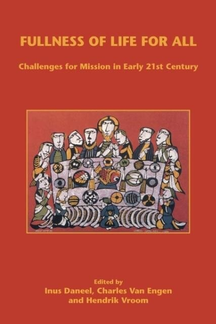 Fullness of Life for All: Challenges for Mission in Early 21st Century als Taschenbuch