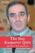 The Day Kasparov Quit: And Other Chess Interviews als Taschenbuch